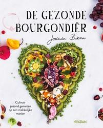De gezonde Bourgondier -Culinair gezond genieten op ee n makkelijke manier Bokma, Jacinta