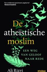 De atheistische moslim -Een weg van geloof naar rede Rizvi, Ali