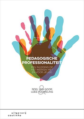 Pedagogische professionaliteit -Een inleiding op het werken me t en voor jeugd Goor, Roel van