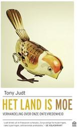 Het land is moe -verhandeling over onze ontevre denheid Judt, Tony