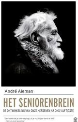 Het seniorenbrein -De ontwikkeling van onze herse nen na ons vijftigste Aleman, Andre