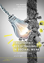 Creativiteit als uitdaging in sociaal we -de waarde van anders Beekers, Paul
