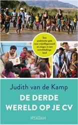 De derde wereld op je cv -Een praktische gids voor vrijw illigerswerk en stages in een Kamp, Judith van de
