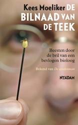 De bilnaad van de teek -beesten door de bril van een b evlogen bioloog Moeliker, Kees