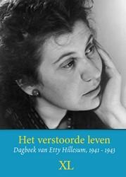 Het verstoorde leven -Dagboek van Etty Hillesum, 194 1-1943 - grote letter uitgave Hillesum, Etty