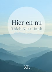 Hier en nu - grote letter uitgave -grote letter uitgave Nhat Hanh, Thich