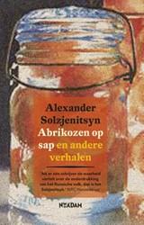 ABRIKOZEN OP SAP -EN ANDERE VERHALEN SOLZJENITSYN, ALEXANDER