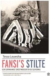 Fansi's stilte -Een Surinaamsegrootmoeder en d e slavernij Leuwsha, Tessa