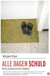 Alle dagen schuld -Praktijkverhalen over armoede Pool, Mirjam
