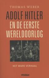 Adolf Hitler en de Eerste Wereldoorlog -het ware verhaal Weber, Thomas