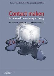 Contact maken in de wereld van drang en -Handboek voor sociale professi onals Noordink, Thomas