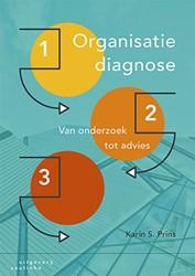 Organisatiediagnose -van onderzoek tot advies Prins, Karin S.