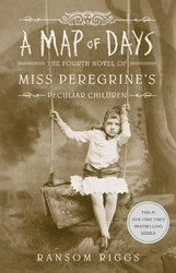 A Map of Days -Miss Peregrine's Peculiar dren Book 4 Riggs, Ransom