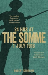 24 HOURS AT THE SOMME ROBERT KERSHAW