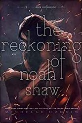 The Reckoning of Noah Shaw Hodkin, Michelle