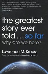Greatest Story Ever Told...So Far Krauss, Lawrence