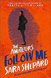 FOLLOW ME -The Amateurs 02 SARA SHEPARD
