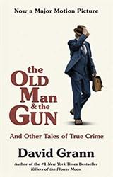 Old Man and the Gun Grann, David