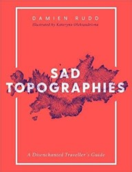 Sad Topographies Rudd, Damien