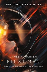 First Man: The Life of Neil Armstrong Hansen, James