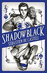 SPELLSLINGER (02): SHADOWBLACK SEBASTIEN CASTELL