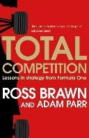 Total Competition -Lessons in Strategy from Formu la One Brawn, Ross