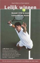 Lelijk winnen -mentale strijd in tennis - les sen van een meester Gilbert, B.