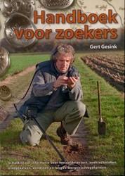 Handboek voor zoekers -schatkist vol informatie over metaaldetectors, zoektechnieke Gesink, Gert