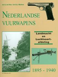 Nederlandse Vuurwapens Landmacht en Luch -landmacht en Luchtvaartafdelin g 1895-1940 Vries, G. de
