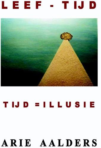 Leef-tijd -tijd = illusie Aalders, Arie