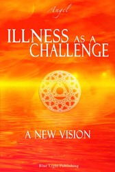Illness as a challenge  A new vision -a new vision Angel