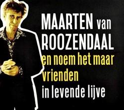 Noem het maar Vrienden in levende lijve Roozendaal, M.A. van