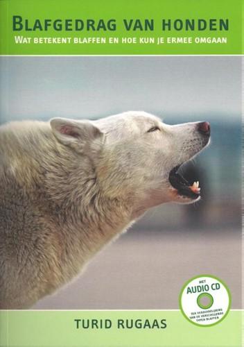 Blafgedrag van honden -WAT BETEKENT BLAFFEN EN HOE KU N JE ER MEE OMGAAN Rugaas, Turid