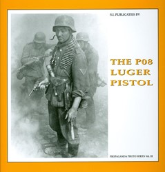 The P08 Luger Pistol The Propaganda Phot Martens, B.J.