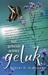 Het Geheim achter Geluk Schuller, R.H.