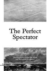 The perfect spectator   vis-a-vis-serie -the experience of the art work and reception aesthetics Wesseling, Janneke