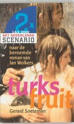 Het Nederlands scenario Turks fruit -naar de beroemde roman van Jan Wolkers Soeteman, G.