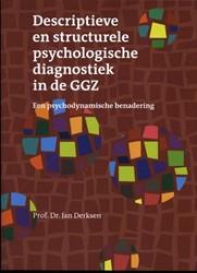 Descriptieve en structurele psychologisc -een psyschodynamische benaderi ng Derksen, Jan J.L.