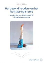 Het gezond houden van het borstkasorgani -voorkomen van ziektes vanuit d e zienswijze van de yoga Grill, Heinz