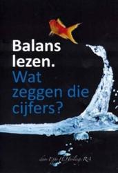 BALANS LEZEN -WAT ZEGGEN DE CIJFERS? HORLINGS, E.H.