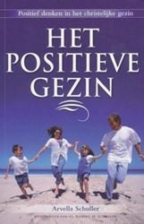 Het positieve gezin -denken vanuit mogelijkheden in het christelijk gezin Schuller, Arvella