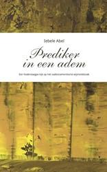 Prediker in een adem -Een hedendaagse kijk op het ou dtestamentische wijsheidsboek Abel, Iebele