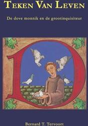 Teken van leven -de dove monnik en de grootinqu isiteur Tervoort, Bernard