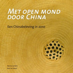 Met open mond door China -een Chinabeleving in 2010 Lameris, Marina