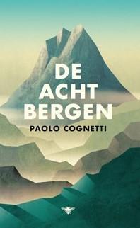 De acht bergen LIBRIS SPECIAL OP=OP Cognetti, P.