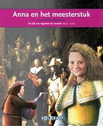 Anna en het meesterstuk -de tijd van regenten en vorste n 1600-1700 Pool, Joyce