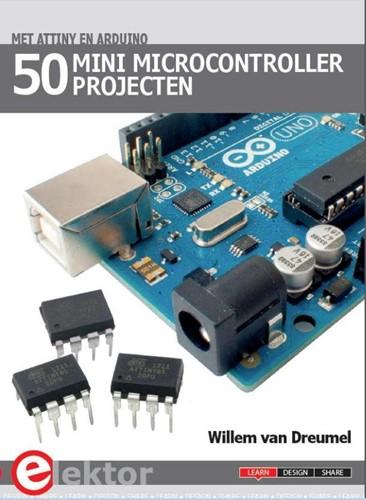 50 mini microcontroller projecten met AT Dreumel, Willem van