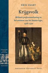 Amsterdamse Gouden Eeuw Reeks Krijgsvolk -militaire professionalisering en et onstaan van het Staatse Swart, Erik