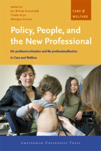 Policy, People and the New Professional -de-professionalisation and Re- professionalisation in Care an DIVERSEN