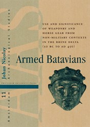 AMSTERDAM ARCHAEOLOGICAL STUDIES ARMED B -USE AND SIGNIFICANCE OF WEAPON RY AND HORSE GEAR FROM NON-MIL NICOLAY, J.